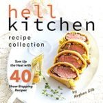 [PDF] [EPUB] Unofficial Hell Kitchen Recipe Collection: Turn Up the Heat with 40 Show-Stopping Recipes – From Hell Kitchen to Kitchen Heaven! Download