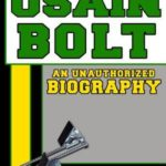 [PDF] [EPUB] Usain Bolt: An Unauthorized Biography Download