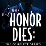 [PDF] [EPUB] When Honor Dies: The Complete Series Download