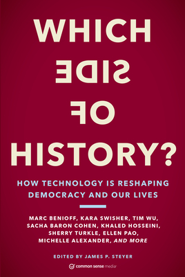 [PDF] [EPUB] Which Side of History?: How Technology Is Reshaping Democracy and Our Lives Download by James P. Steyer