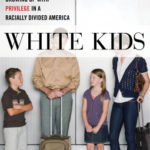 [PDF] [EPUB] White Kids: Growing Up with Privilege in a Racially Divided America Download