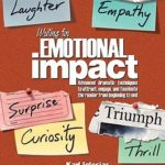 [PDF] [EPUB] Writing for Emotional Impact: Advanced Dramatic Techniques to Attract, Engage, and Fascinate the Reader from Beginning to End Download