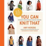 [PDF] [EPUB] You Can Knit That: Foolproof Instructions for Fabulous Sweaters Download
