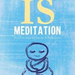 [PDF] [EPUB] Your Life IS Meditation: Buddhist-Inspired Stories and Reflections Download