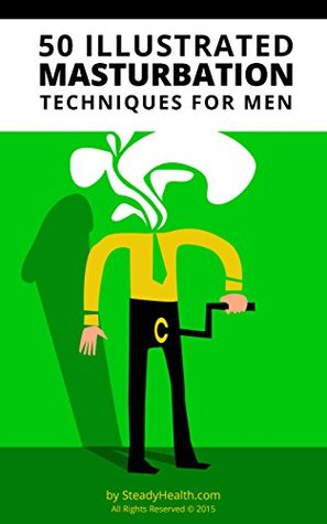 [PDF] [EPUB] 50 Illustrated Masturbation Techniques for Men Download by SteadyHealth Community