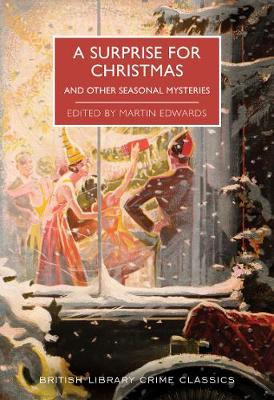 [PDF] [EPUB] A surprise for Christmas and other seasonal mysteries Download by Martin Edwards