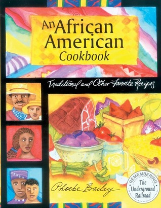 [PDF] [EPUB] African American Cookbook: Traditional And Other Favorite Recipes Download by Phoebe Bailey