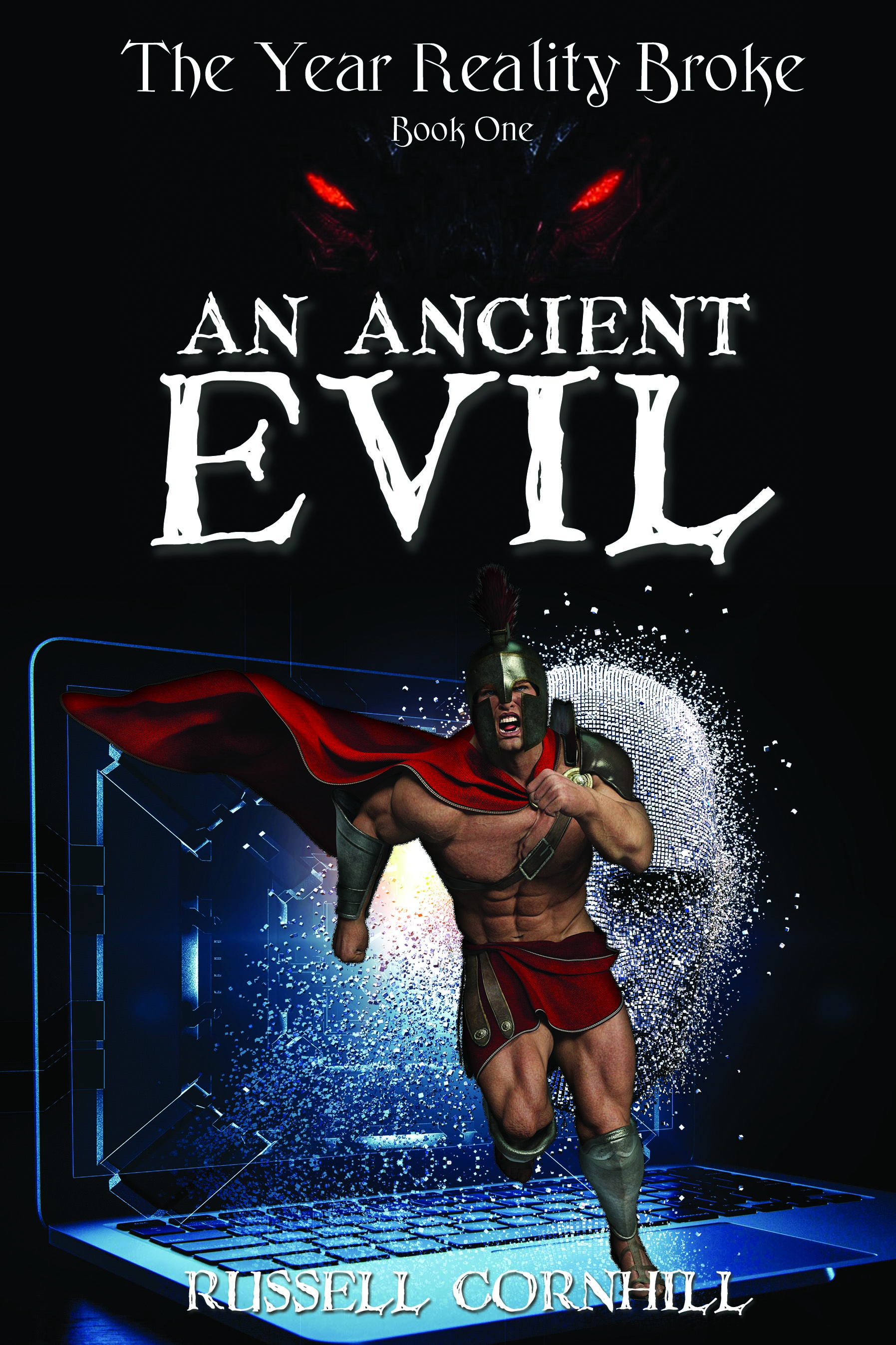 [PDF] [EPUB] An Ancient Evil: The Year Reality Broke - Book 1 Download by Russell Cornhill