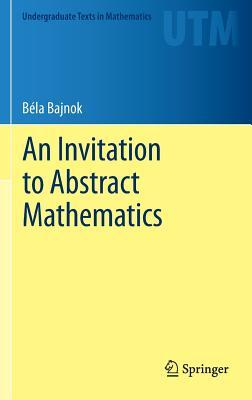 [PDF] [EPUB] An Invitation to Abstract Mathematics Download by Bela Bajnok