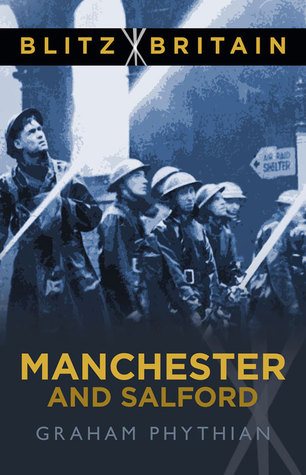 [PDF] [EPUB] Blitz Britain: Manchester and Salford Download by Graham Phythian