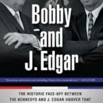 [PDF] [EPUB] Bobby and J. Edgar Revised Edition: The Historic Face-Off Between the Kennedys and J. Edgar Hoover That Transformed America Download