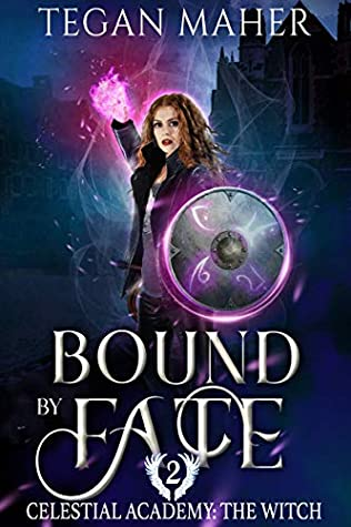 [PDF] [EPUB] Bound by Fate (Celestial Academy: The Witch #2) Download by Tegan Maher