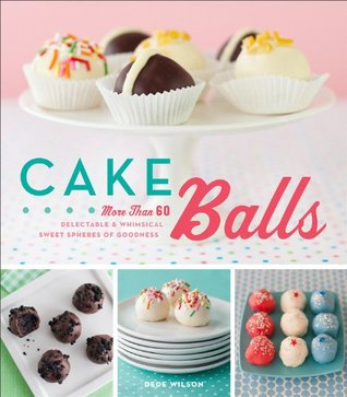 [PDF] [EPUB] Cake Balls: More Than 60 Delectable and Whimsical Sweet Spheres of Goodness Download by Dede Wilson