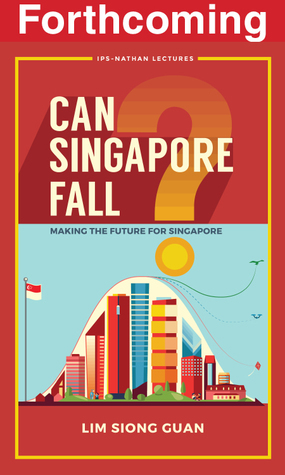 [PDF] [EPUB] Can Singapore Fall: Making the future for Singapore Download by Lim Siong Guan