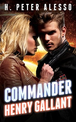 [PDF] [EPUB] Commander Henry Gallant (The Henry Gallant Saga, #4) Download by H. Peter Alesso