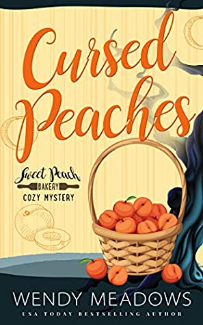 [PDF] [EPUB] Cursed Peaches (Sweet Peach Bakery #11) Download by Wendy Meadows