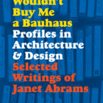 [PDF] [EPUB] Daddy Wouldn't Buy Me a Bauhaus: Profiles in Architecture and Design Download