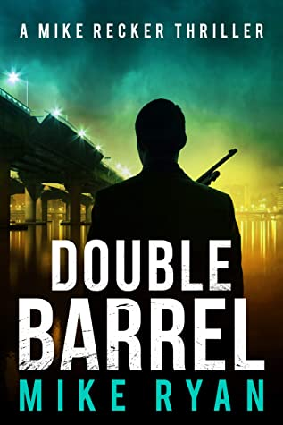 [PDF] [EPUB] Double Barrel (The Silencer #13) Download by Mike  Ryan