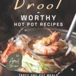 [PDF] [EPUB] Drool-Worthy Hot Pot Recipes: Tasty One-Pot Meals for The Entire Family Download