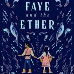 [PDF] [EPUB] Faye and the Ether Download