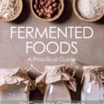 [PDF] [EPUB] Fermented Foods: A Practical Guide Download