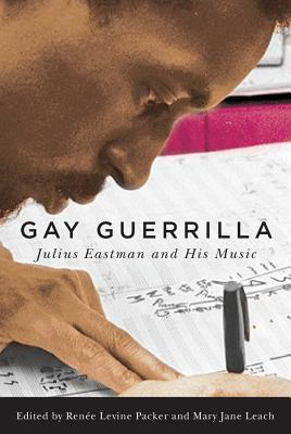 [PDF] [EPUB] Gay Guerrilla: Julius Eastman and His Music Download by Ren Levine Packer