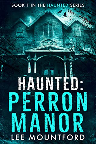 [PDF] [EPUB] Haunted: Perron Manor Download by Lee Mountford