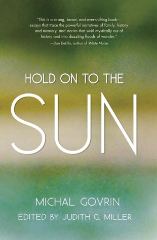 [PDF] [EPUB] Hold on to the Sun Download by Michal Govrin