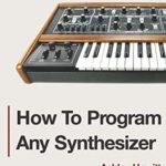 [PDF] [EPUB] How To Program Any Synthesizer Download