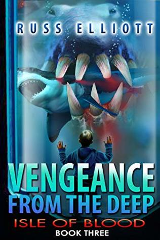 [PDF] [EPUB] Isle of Blood (Vengeance from the Deep #3) Download by Russ Elliott