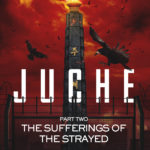 [PDF] [EPUB] Juche – Part Two – The Sufferings of the Strayed Download