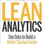 [PDF] [EPUB] Lean Analytics: Use Data to Build a Better Startup Faster Download