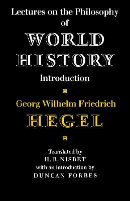 [PDF] [EPUB] Lectures on the Philosophy of World History: Introduction Download by Georg Wilhelm Friedrich Hegel