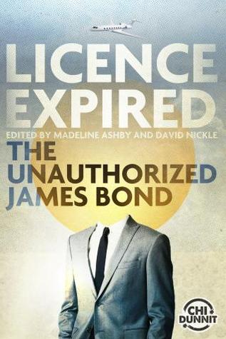 [PDF] [EPUB] Licence Expired: The Unauthorized James Bond Download by David Nickle