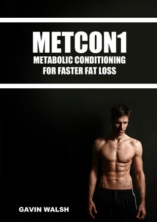 [PDF] [EPUB] METCON1 - Metabolic Conditioning For Faster Fat Loss Download by Gavin Walsh