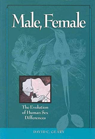 [PDF] [EPUB] Male, Female: The Evolution of Human Sex Differences Download by David C. Geary