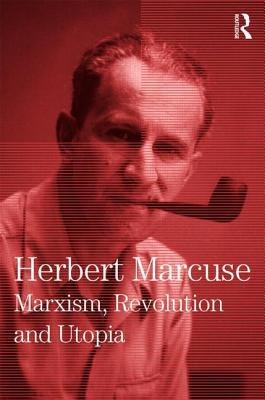 [PDF] [EPUB] Marxism, Revolution and Utopia: Collected Papers of Herbert Marcuse, Volume 6 Download by Herbert Marcuse