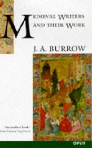 [PDF] [EPUB] Medieval Writers and Their Work: Middle English Literature and Its Background 1100-1500 (OPUS) Download by J.A. Burrow
