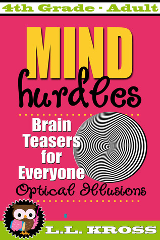 [PDF] [EPUB] Mind Hurdles: Optical Illusions (Brain Teasers For Everyone) Download by L.L. Kross