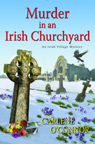 [PDF] [EPUB] Murder in an Irish Churchyard (Irish Village Mystery #3) Download by Carlene O'Connor