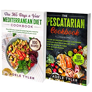 [PDF] [EPUB] Pescatarian Mediterranean Diet Cookbook: 2 Books In 1: Learn How To Cook And Prepare Mediterranean Dishes Using Healthy Ingredients, Fish And Seafoods Download by Adele Tyler