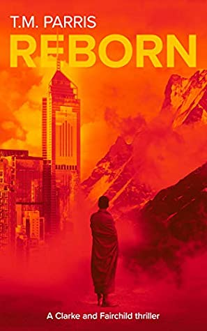 [PDF] [EPUB] Reborn: a gripping spy thriller (Clarke and Fairchild Book 1) Download by T.M. Parris