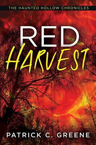 [PDF] [EPUB] Red Harvest (The Haunted Hollow Chronicles Book 1) Download by Patrick C. Greene