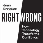 [PDF] [EPUB] Right Wrong: How Technology Transforms Our Ethics Download