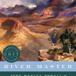 [PDF] [EPUB] River Master: John Wesley Powell's Legendary Exploration of the Colorado River and Grand Canyon Download