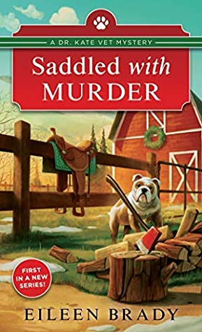 [PDF] [EPUB] Saddled with Murder (Dr. Kate Vet Mysteries Book 1) Download by Eileen Brady