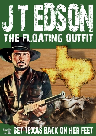 [PDF] [EPUB] Set Texas Back On Her Feet (A Floating Outfit Western Book 6) Download by J.T. Edson