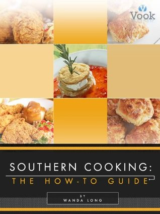 [PDF] [EPUB] Southern Cooking: The How-To Guide  Download by Wanda Long