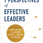 [PDF] [EPUB] The 7 Perspectives of Effective Leaders: A Proven Framework for Improving Decisions and Increasing Your Influence Download
