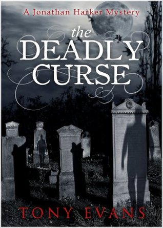 [PDF] [EPUB] The Deadly Curse (A Jonathan Harker Mystery) Download by Tony     Evans